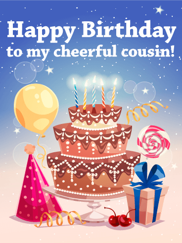 To my Cheerful Cousin - Happy Birthday Card
