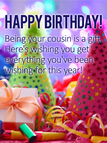 Being Your Cousin is a Gift - Happy Birthday Wishes Card