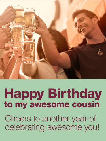 Cheers to my Awesome Cousin - Happy Birthday Card