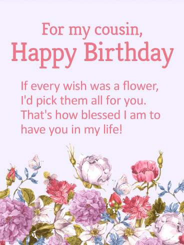 Blessed to Have You in my Life! Happy Birthday Wishes Card for Cousin