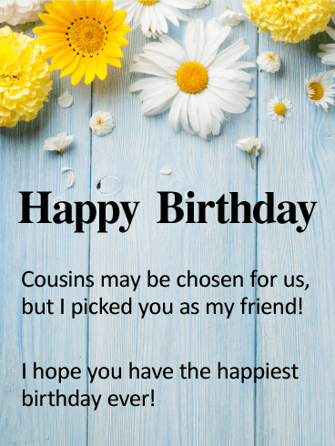 To My Cousin U0026 Best Friend   Happy Birthday Card