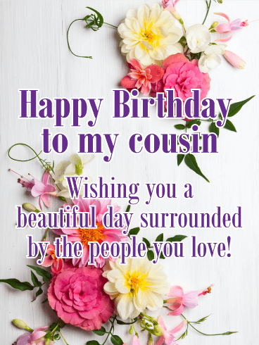 Have a Beautiful Day! Happy Birthday Card for Cousin