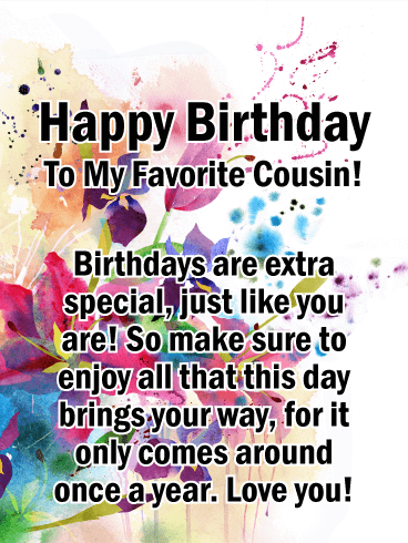 To my Favorite Cousin - Happy Birthday Card