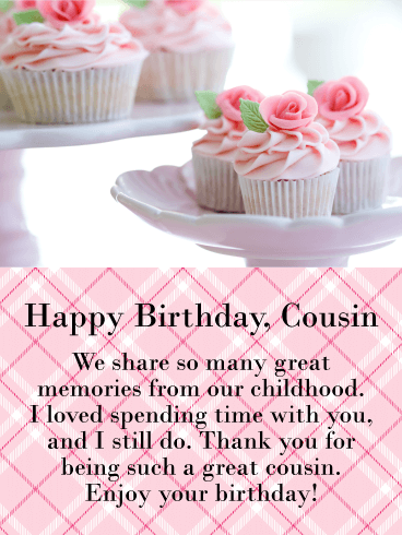 We Share Great Memories! Happy Birthday Card for Cousin