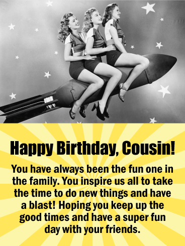To my Fun Cousin - Happy Birthday Card