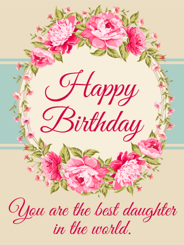 Amazing To The Best Daughter In The World   Happy Birthday Card Ideas