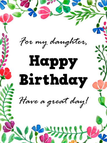 Have a Great Day! Happy Birthday Day Card for Daughter
