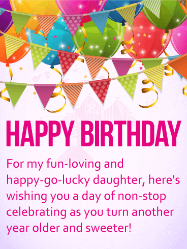 For my Happy-Go-Lucky Daughter - Happy Birthday Wishes Card