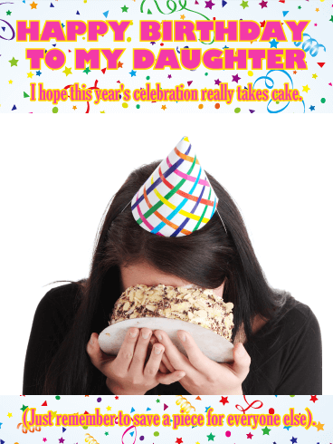 Celebration Takes Cake! Funny Birthday Card for Daughter