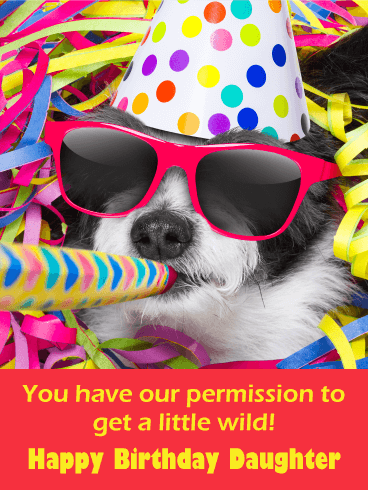 You Have a Permission! Funny Birthday Card for Daughter