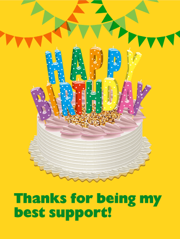 To My Best Supporter - Happy Birthday Cake Card for Friends