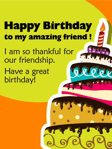 To My Amazing Friend - Happy Birthday Wishes Card