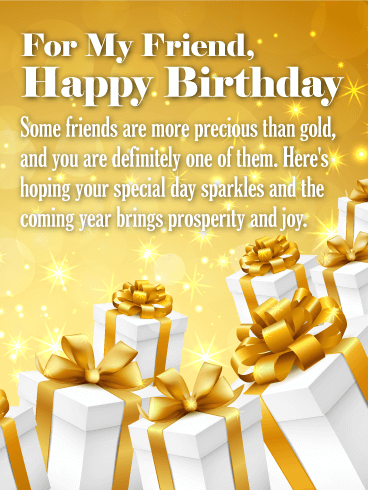 Birthday wishes for friend birthday wishes and messages by davia for my friend happy birthday some friends are more precious than gold and m4hsunfo