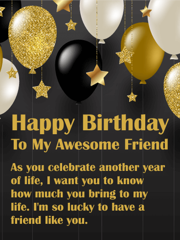Happy Birthday Wishes For A Friend.You Bring Joy Happy Birthday Wishes Card For Friends