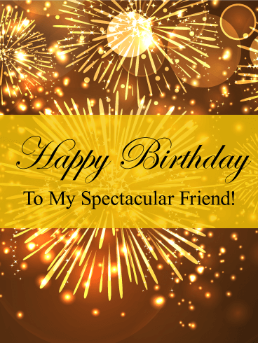 To my Spectacular Friend - Happy Birthday Card