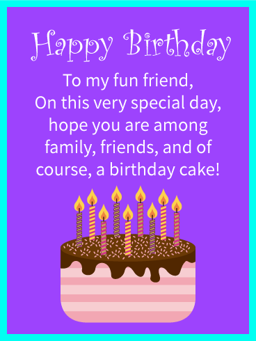 To my Fun Friend - Happy Birthday Card