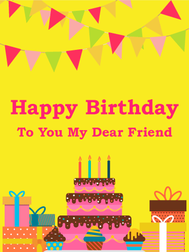 To my Dear Friend - Happy Birthday Card