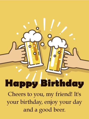 Cheers to You! Happy Birthday Card for Friends