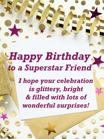 To a Superstar Friend - Happy Birthday Card