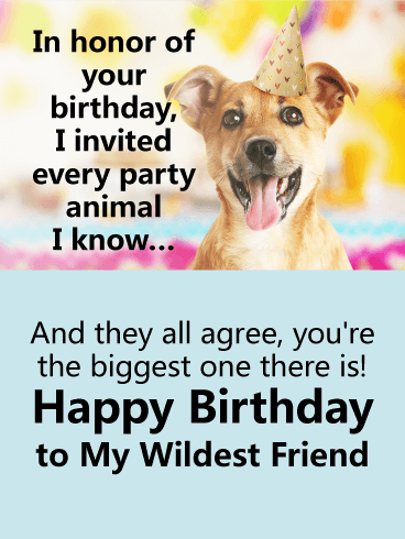To the Biggest Party Animal - Happy Birthday Card for Friends