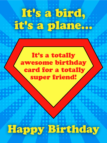 To a Totally Super Friend - Happy Birthday Card