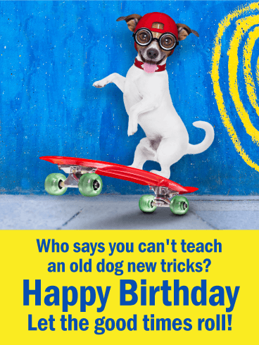 Let the Good Times Roll - Funny Birthday Card for Friends