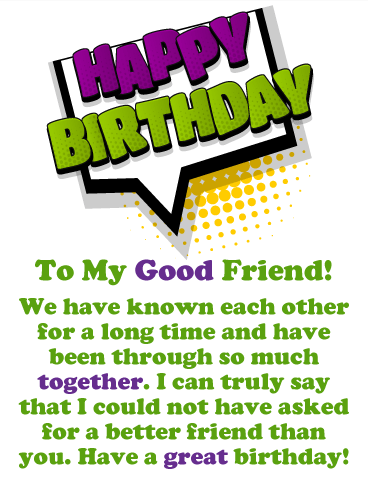 To My Good Friend Happy Birthday Card Birthday Greeting Cards