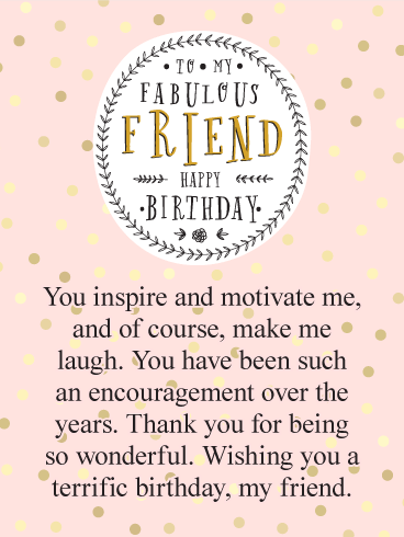 happy birthday fabulous friend You Inspire Me! Happy Birthday Card for Friends | Birthday  happy birthday fabulous friend