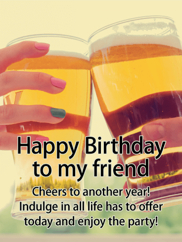Cheers to my Friends - Happy Birthday Card