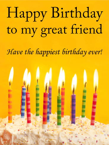 To my Great Friend - Happy Birthday Card