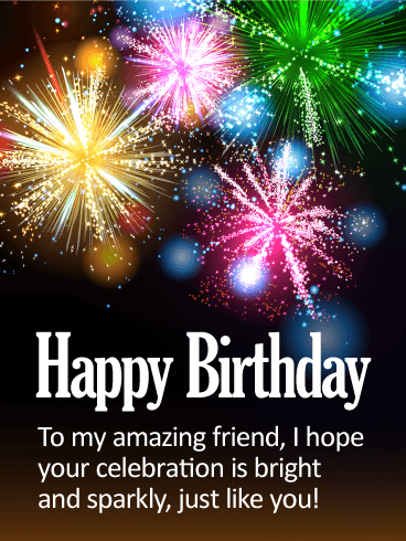 To my Bright Friend - Happy Birthday Card