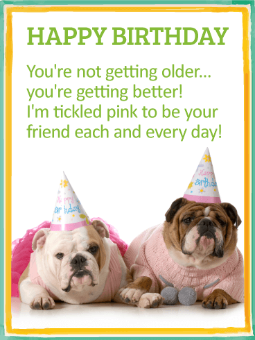 You Get Better With Age - Happy Birthday Card for Friends