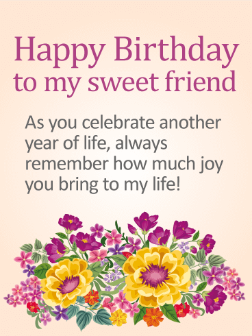 To my Sweet Friend - Happy Birthday Card