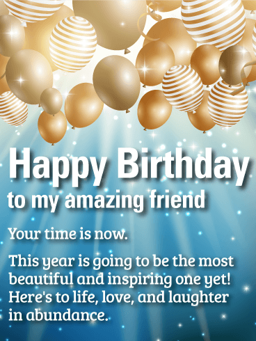 Your Time is Now! Happy Birthday Wishes Card for Friends