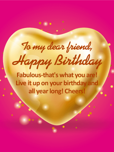 To my Dear Friend - Happy Birthday Wishes Card