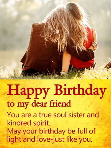 You Are A True Soul Sister Happy Birthday Wishes Card For Happy Birthday Wishes For A Friend
