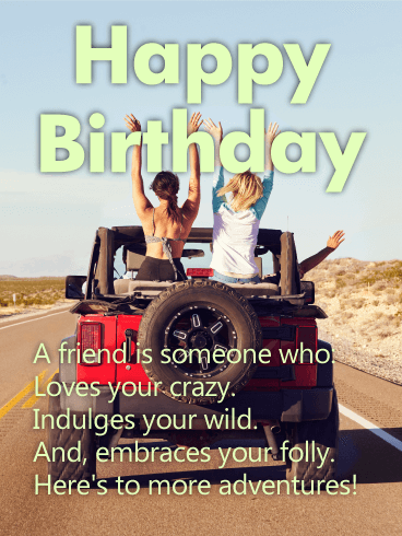 To More Adventures! Happy Birthday Wishes Card for Friends
