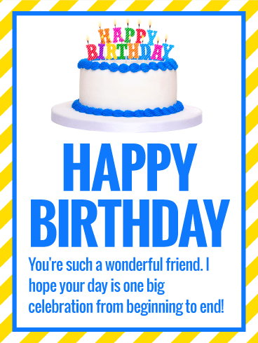 To my Wonderful Friend - Happy Birthday Card