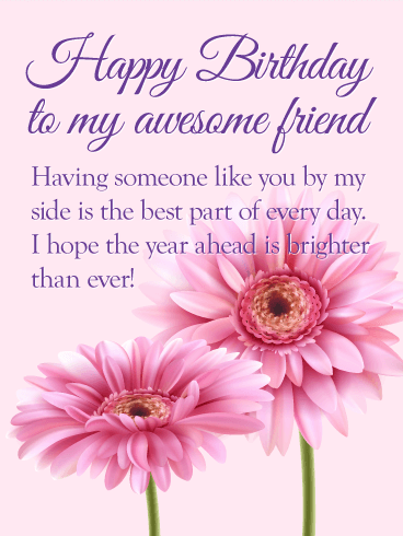 To my Awesome Friend - Flower Happy Birthday Wishes Card