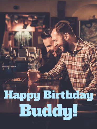 Buddy! Happy Birthday Card