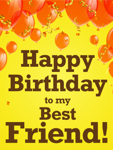 Happy Birthday To My Best Friend Card
