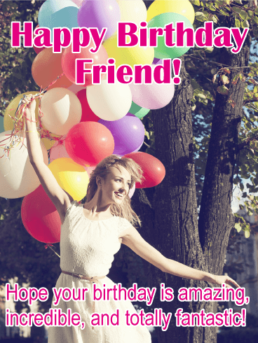 Have a Totally Fantastic Day! Happy Birthday Card for Friends