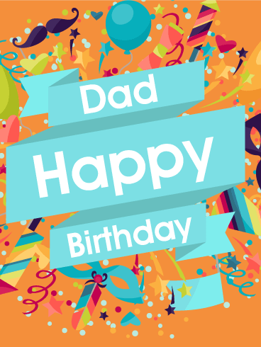 It's Time to Party! Happy Birthday Card for Dad