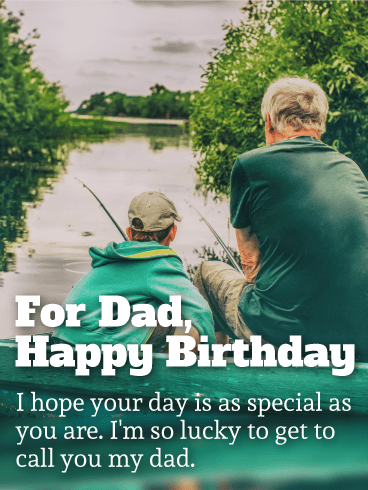 To my Special Dad - Happy Birthday Wishes Card