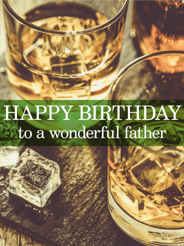 To a Wonderful Father - Happy Birthday Card