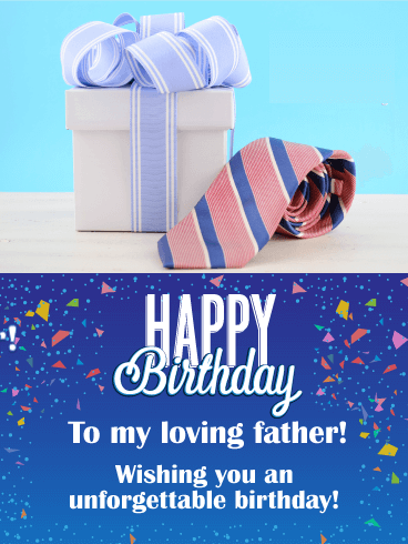 To my Loving Father! Happy Birthday Card