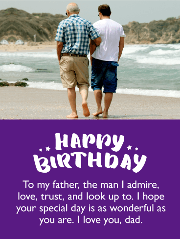 To the Man I Admire - Happy Birthday Card for Father