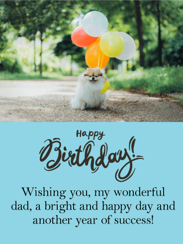 Have a Bright Day! Happy Birthday Card for Father