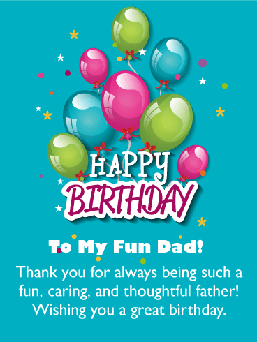 To my Fun Dad - Happy Birthday Card for Father