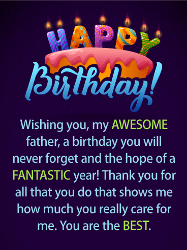 Happy Birthday To You Wishing My AWESOME Father A Will